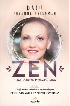Zen - jak dobrze przeżyć raka