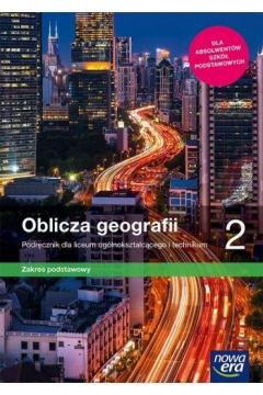 Oblicza geografii 2. Podręcznik dla liceum ogólnokształcącego i technikum. Zakres podstawowy. Szkoły ponadpodstawowe