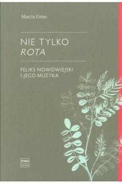 Nie tylko Rota Feliks Nowowiejski i jego muzyka