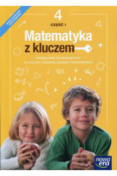 Matematyka z kluczem. Klasa 4. Podręcznik. Część 1. Szkoła podstawowa.