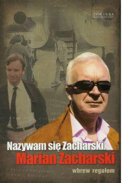 Nazywam się Zacharski, Marian Zacharski. Wbrew regułom