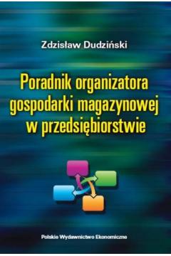 Poradnik organizatora gospodarki magazynowej w przedsiębiorstwie