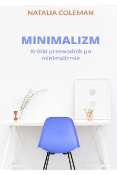 Minimalizm. Krótki przewodnik po minimalizmie