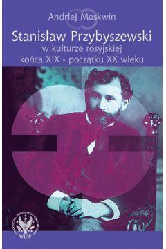 Stanisław Przybyszewski w kulturze rosyjskiej końca XIX - początku XX wieku