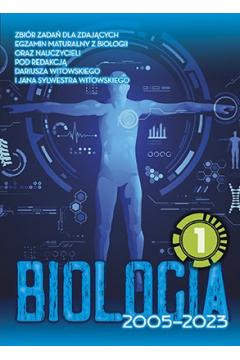 Biologia Matura 2002-2020 Zbiór zadań wraz z odpowiedziami Tom 1