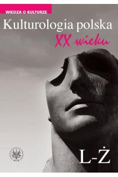Kulturologia polska XX wieku Tom 2: L-Ż