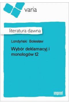 Wybór deklamacyj i monologów, t. 2