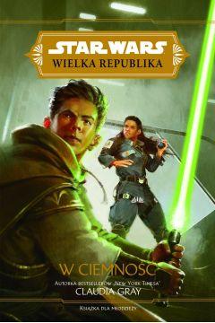 Star Wars Wielka Republika. W ciemność