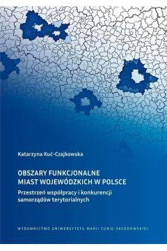 Obszary funkcjonalne miast wojewódzkich w Polsce