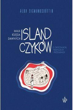 Mała księga dawnych Islandczyków. O zwyczajach, tradycjach i przesądach
