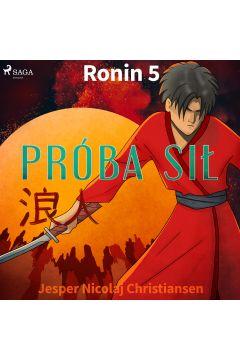 Ronin 5 - Próba sił