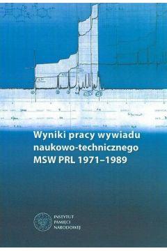 Wyniki pracy wywiadu naukowo-technicznego MSW...