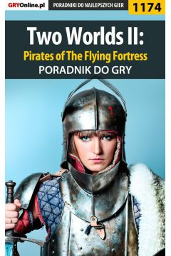 Two Worlds II: Pirates of The Flying Fortress - poradnik do gry