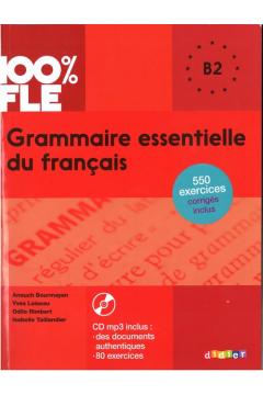 100% FLE Grammaire essentielle du francais B2+ CD
