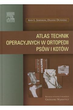 Atlas technik operacyjnych w ortopedii psów i kotów
