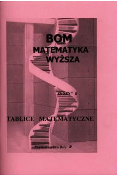 Tablice Matematyczne. Matematyka Wyższa