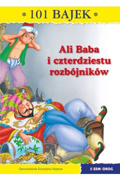 101 bajek. Ali Baba i czterdziestu rozbójników