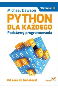 Python dla każdego. Podstawy programowania.Wyd.III