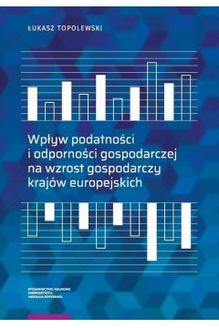 Wpływ podatności i odporności gospodarczej na wzrost gospodarczy krajów europejskich