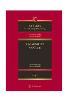 System Prawa Karnego Procesowego. Tom I. Zagadnienia ogólne. Część 2