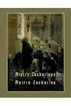 Mistrz Zachariusz. Maître Zacharius