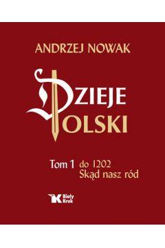 Dzieje Polski. Tom 1. Do 1202. Skąd nasz ród