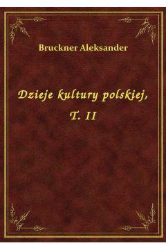 Dzieje kultury polskiej, T. II