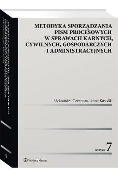 Metodyka sporządzania pism procesowych w sprawach karnych, cywilnych, gospodarczych i administracyjnych