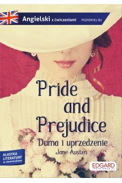 Pride AND Prejudice. Duma i uprzedzenie. Adaptacja klasyki z ćwiczeniami do nauki języka angielskiego