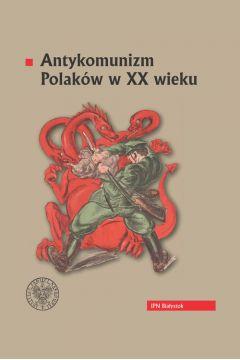 Antykomunizm Polaków w XX wieku