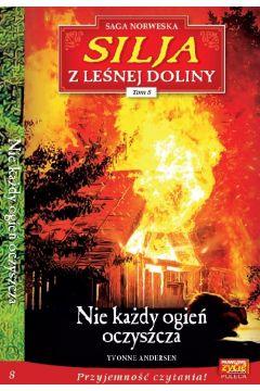 Silja z leśnej doliny T.8 Nie każdy ognień...