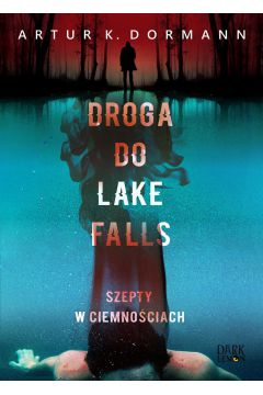 Droga do Lake Falls. Szepty w ciemnościach