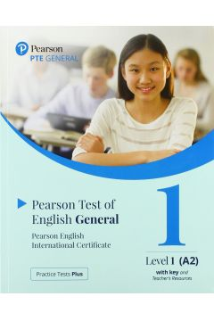 Practice Tests Plus. PTE General Level 1 (A2) with key and Teacher's Resources
