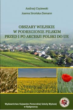 Obszary wiejskie w podregionie pilskim przed i po akcesji Polski do UE