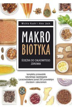 Makrobiotyka ścieżka do całkowitego zdrowia
