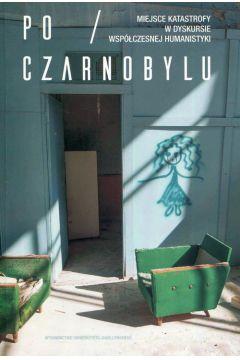 Po Czarnobylu. Miejsce katastrofy w dyskursie...