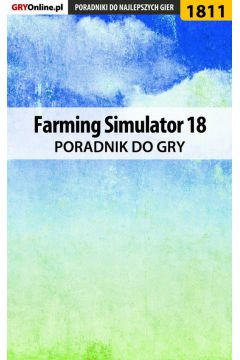 Farming Simulator 18 - poradnik do gry