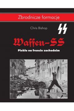 Waffen SS. Piekło na froncie zachodnim