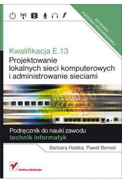 Kwalifikacja E.13. Projektowanie lokalnych sieci..