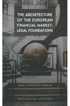The Architecture of the European Financial Market: Legal Foundations