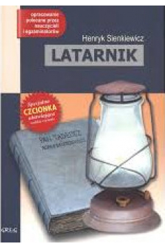 Latarnik. Wydanie z opracowaniem i streszczeniem