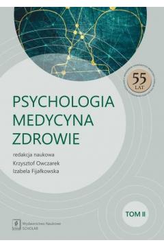 Psychologia - Medycyna - Zdrowie Tom 2