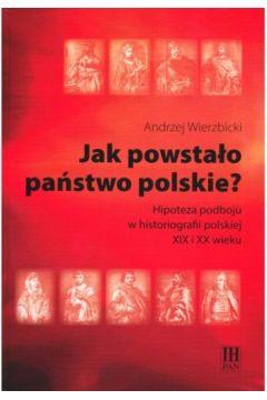 Jak powstało państwo polskie?