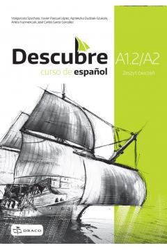 Descubre A1.2/A2. Język hiszpański. Zeszyt ćwiczeń wieloletni. Liceum i technikum