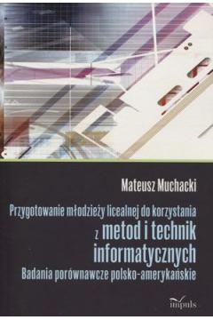 Przygotowanie młodzieży licealnej do korzystania z metod i technik informatycznych