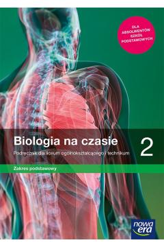 Biologia na czasie 2 Podręcznik dla liceum ogólnokształcącego i technikum, zakres podstawowy