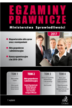 Egzaminy Prawnicze Ministerstwa Sprawiedliwości 2017. Tom 2. Akta gospodarcze i administracyjne
