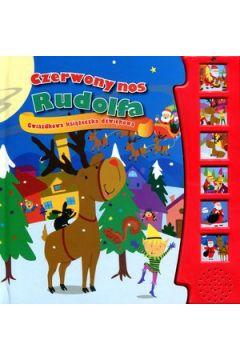 Czerwony nos Rudolfa. Gwiazdkowa książeczka dźwiękowa