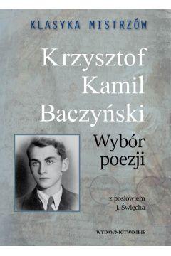 Klasyka mistrzów. Krzysztof Kamil Baczyński. Wybór poezji