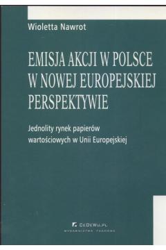 Emisja akcji w Polsce w nowej europejskiej perspektywie